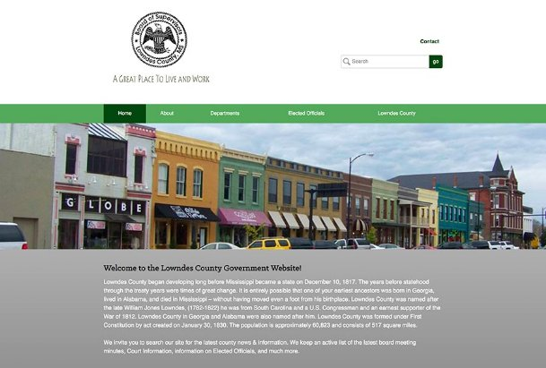 The current Lowndes County website will soon be replaced with a new interactive site that is being built, hosted and maintained by Kansas-based CivicPlus. The county contracted the company, which provides website services to more than 3,500 local governments, for $13,000 plus an annual hosting/maintenance fee of $3,000.