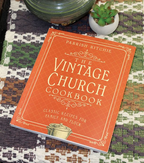 Church cookbooks are full of classic, often-simple recipes that have fed congregations and families for generations. A new cookbook by Parrish Ritchie compiles about 100 of them.