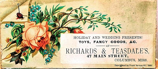 By the 1890s holiday sale ads were beginning to appear in Columbus newspapers at Thanksgiving. This is an 1882 advertising card from Richards & Teasdale's on Main Street in Columbus letting shoppers know they had